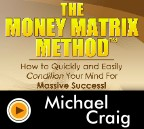 The Money Matrix Method