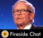 Fireside Chat – Tom Brokaw